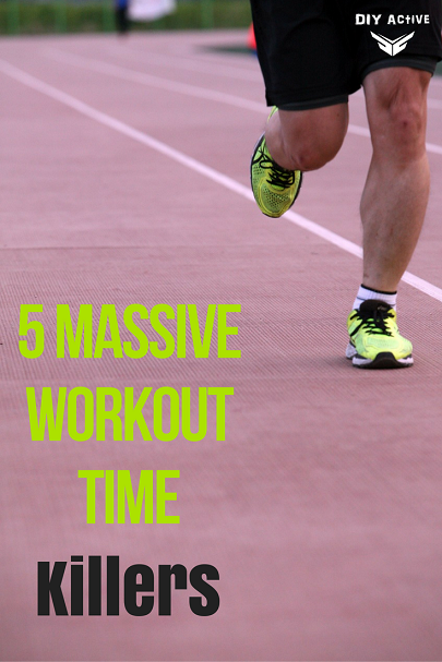 5 Massive Workout Time Killers