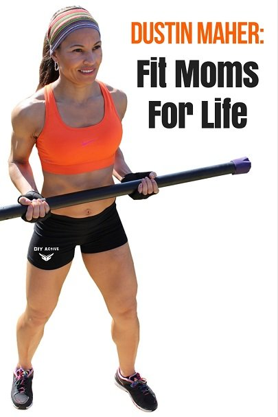 Dustin Maher Fit Moms For Life