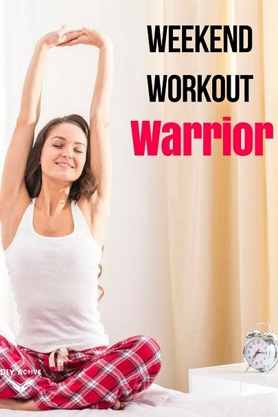 Weekend Workout Warrior
