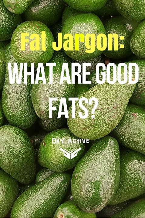 Fat Jargon What are good fats