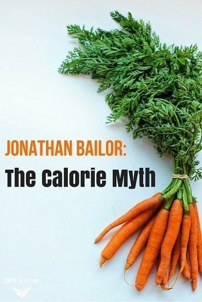 Jonathan Bailor The Calorie Myth