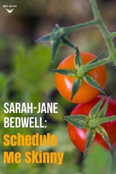 Sarah-Jane Bedwell: Schedule Me Skinny