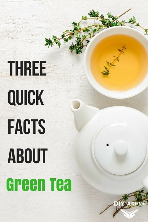 Three Quick Facts About Green Tea