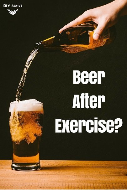 Beer After Exercise? Your Diet and Alcohol