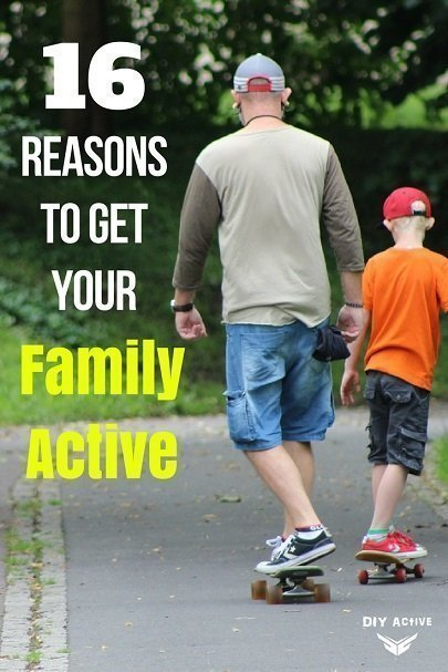 16 Reasons to Get Your Family Active active family
