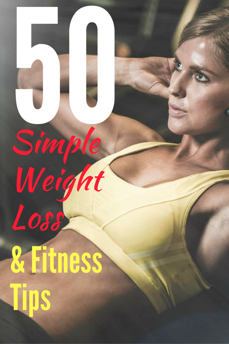 50 Simple Weight Loss and Fitness Tips