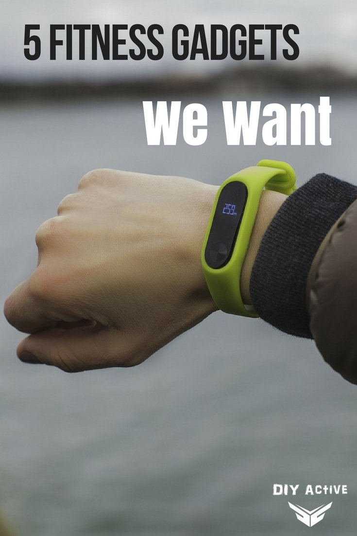 5 Fitness Gadgets We Want!