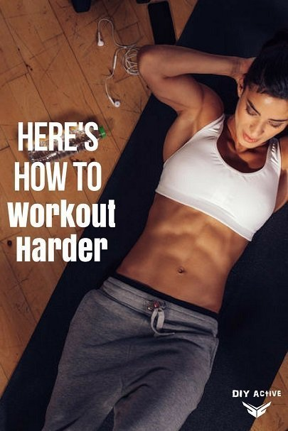 Workout Harder Here's How!