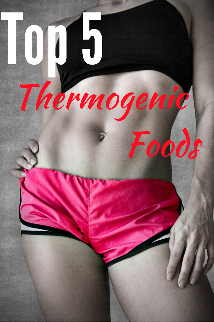 Top 5 Thermogenic Foods
