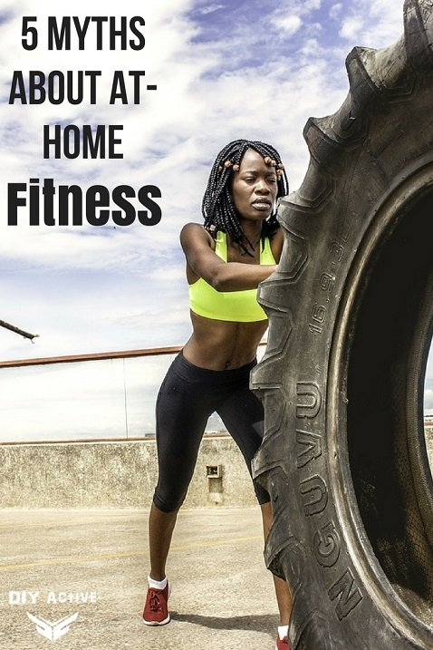 5 Myths About At-Home Fitness