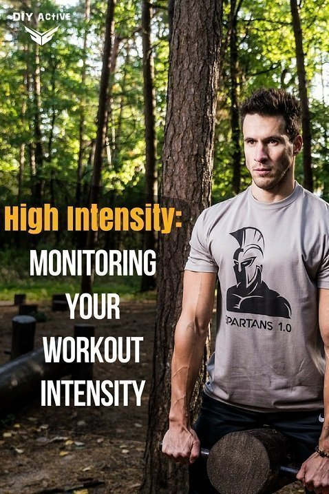 High Intensity Monitoring Your Workout Intensity