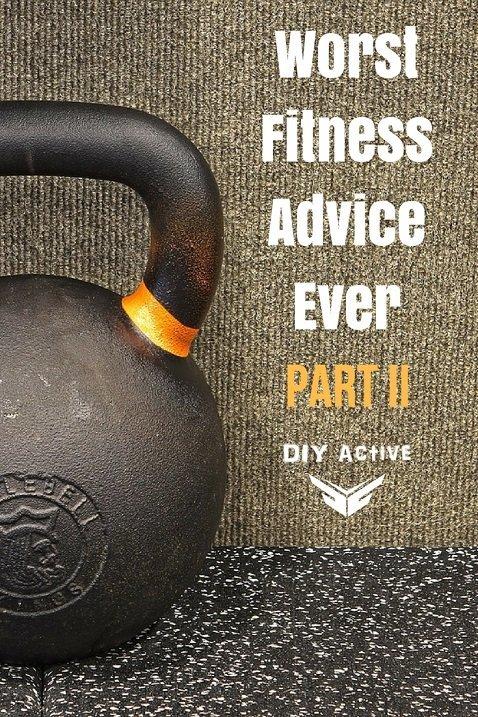 Worst Fitness Advice Ever Part II