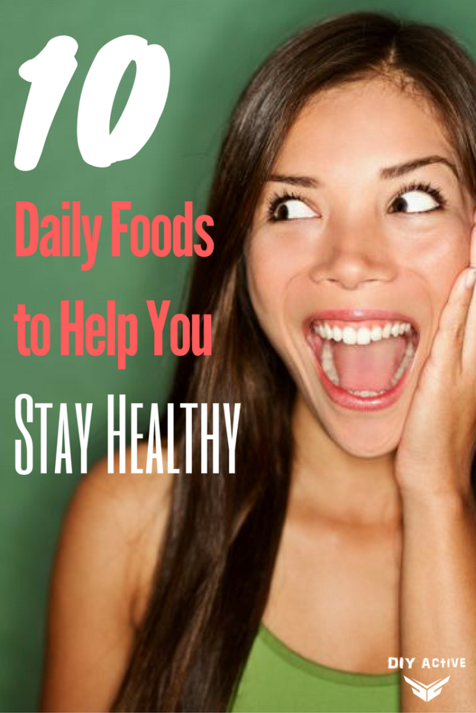 10 daily foods to help you stay healthy