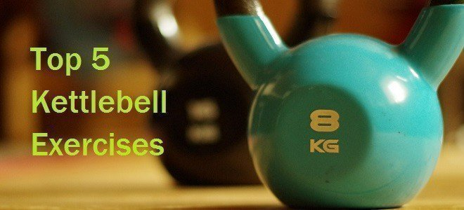 Top 5 Kettlebell Exercises