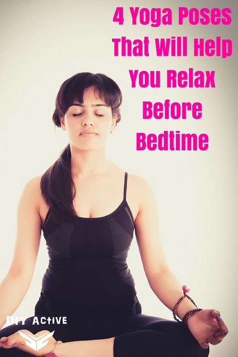 4 Yoga Poses That Will Help You Relax Before Bedtime