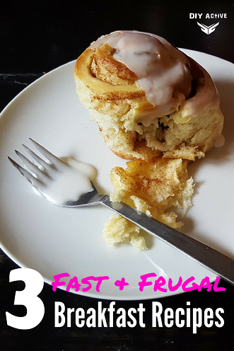 3 Healthy, Fast & Frugal Breakfast Recipes