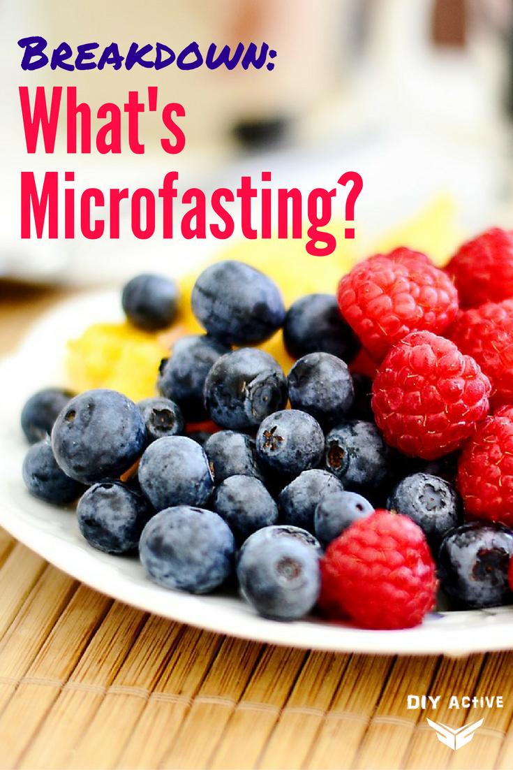 Breakdown: What\'s Microfasting?