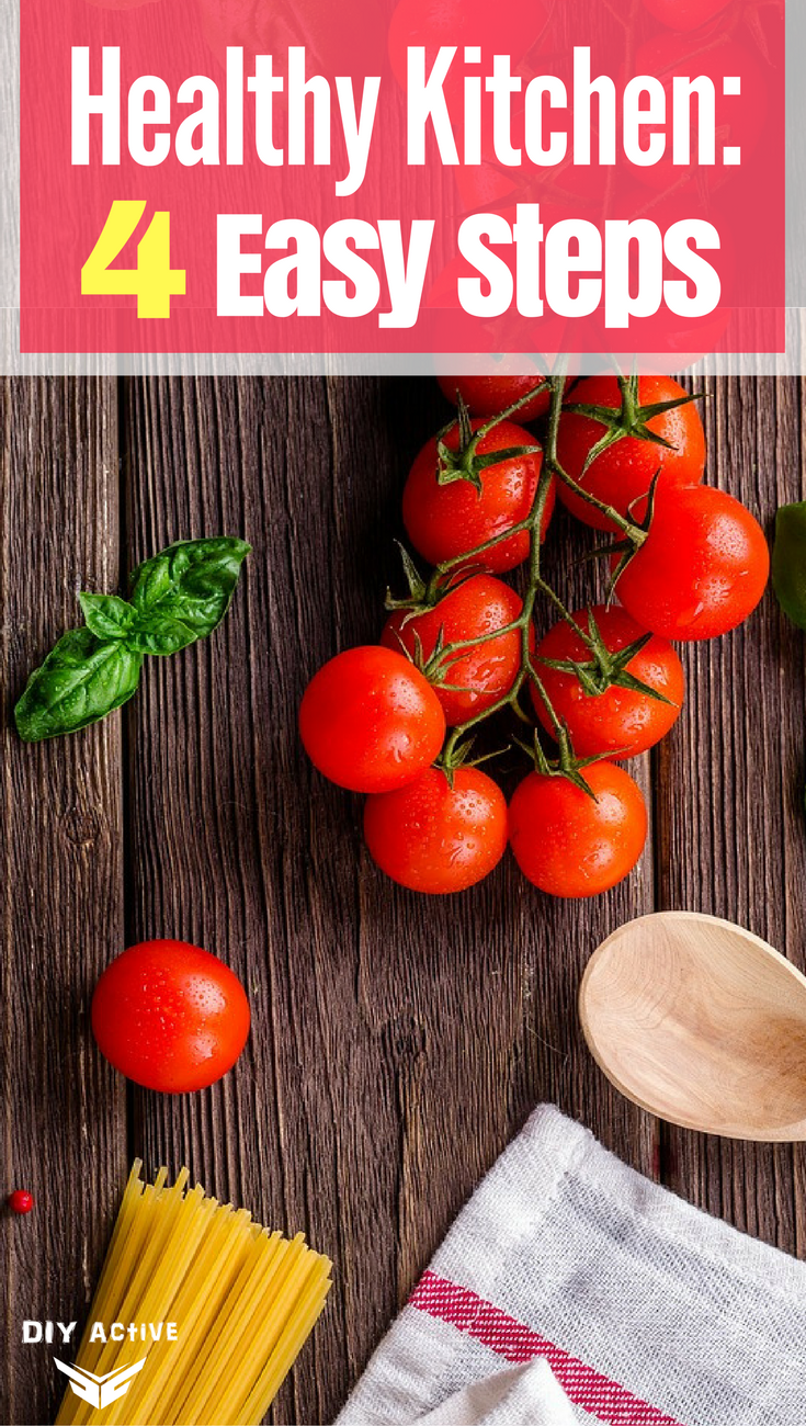 Healthy Kitchen Tips: 4 Easy Steps