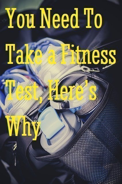 You Need To Take a Fitness Test, Here's Why