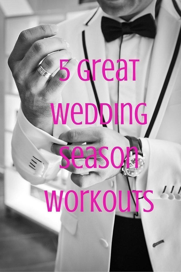 5 Great Wedding Season Workouts