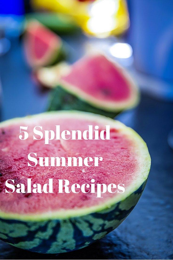 5 Splendid Summer Salad Recipes