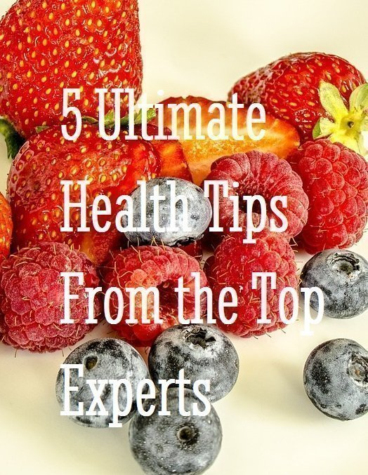 5 Ultimate Health Tips From the Top Experts Pinterest