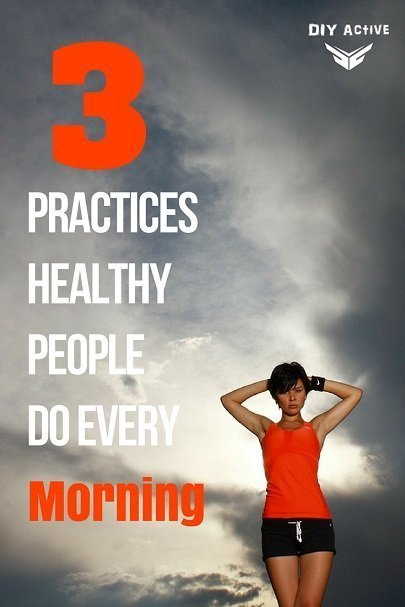 3 Practices Healthy People Do Every Morning