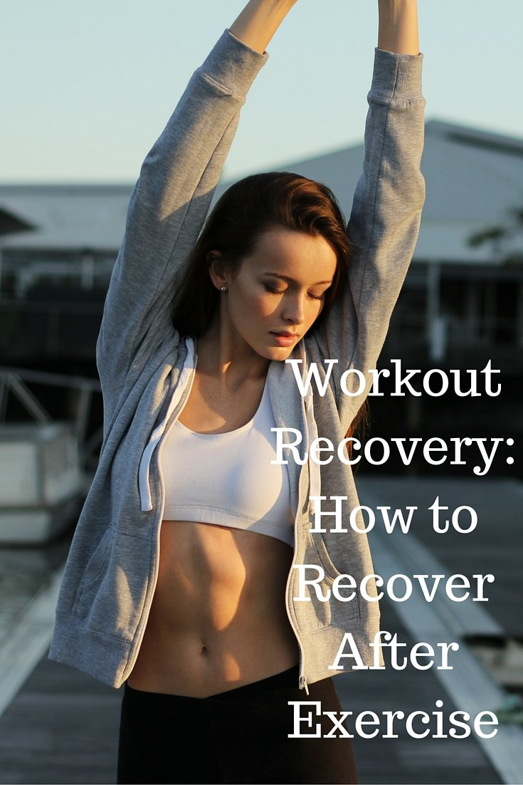 Workout Recovery How to Recover After Exercise