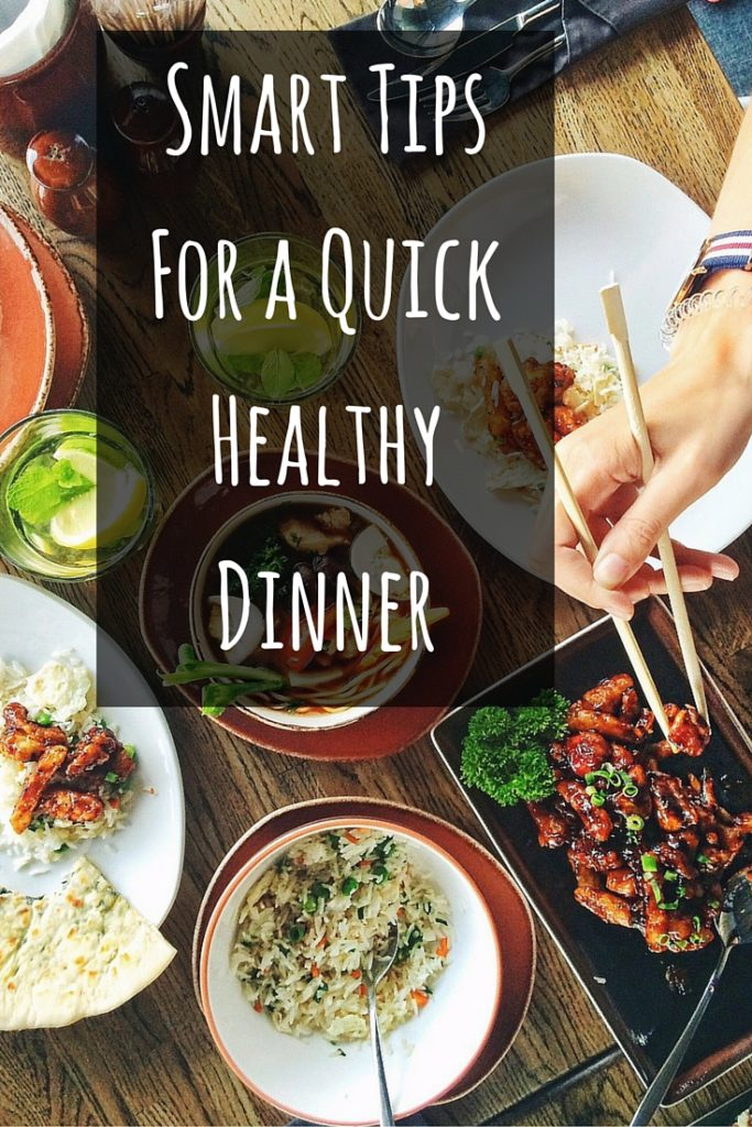 Smart Tips For a quick healthy dinner
