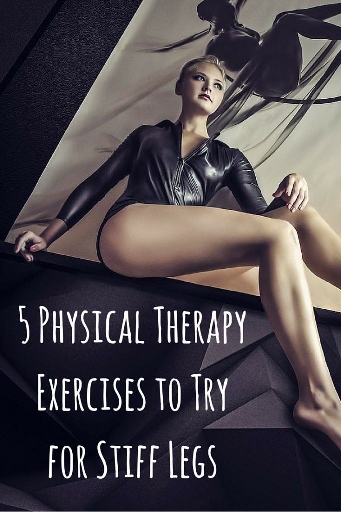 5 Physical Therapy Exercises to Try for Stiff Legs