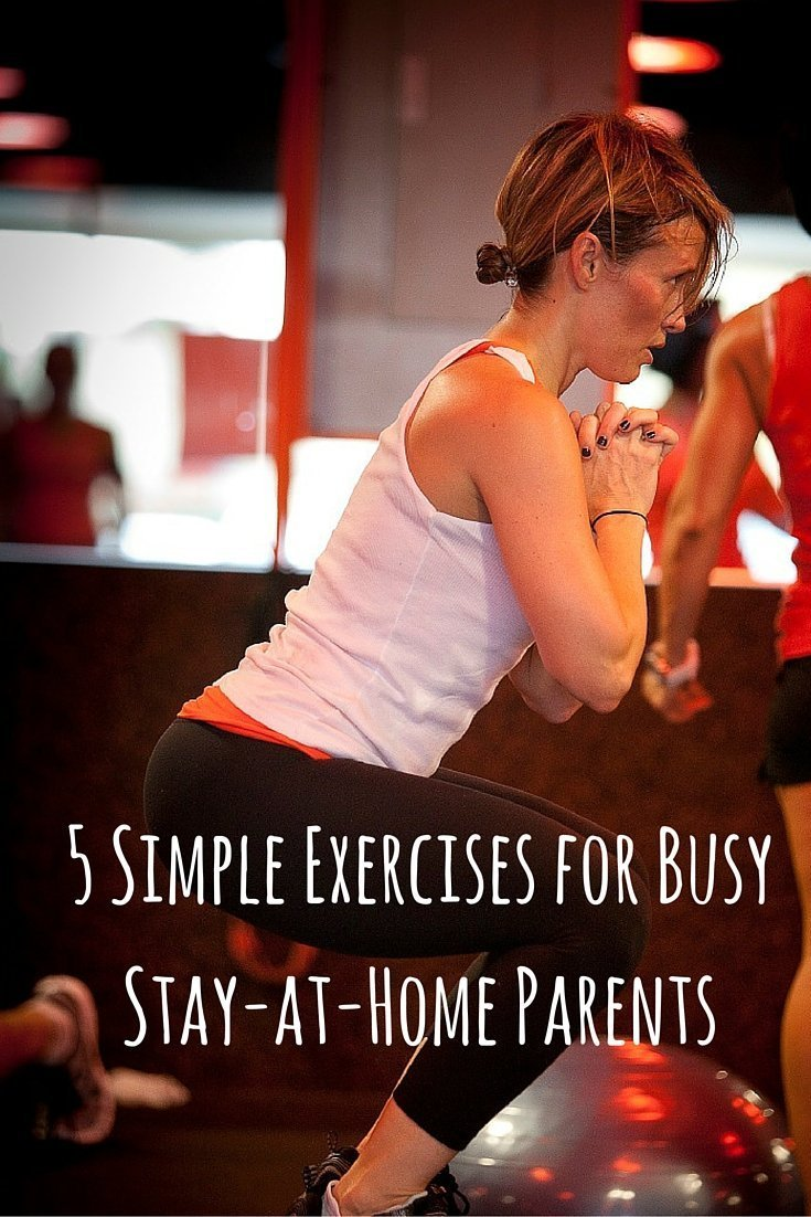 5 Simple Exercises for Busy Stay-at-Home Parents