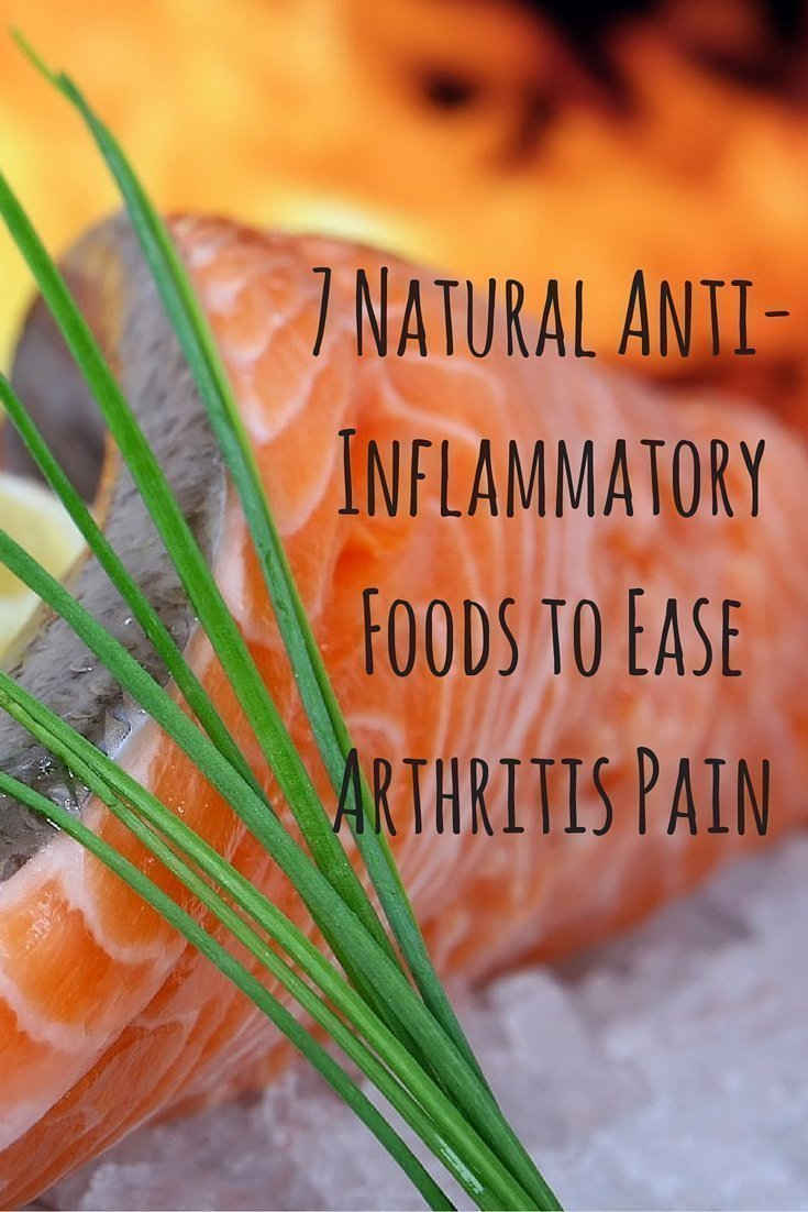 7 Natural Anti-Inflammatory Foods to Ease Arthritis Pain