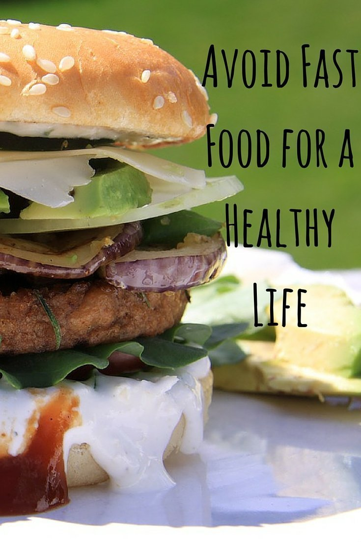 Avoid Fast Food for a Healthy Life