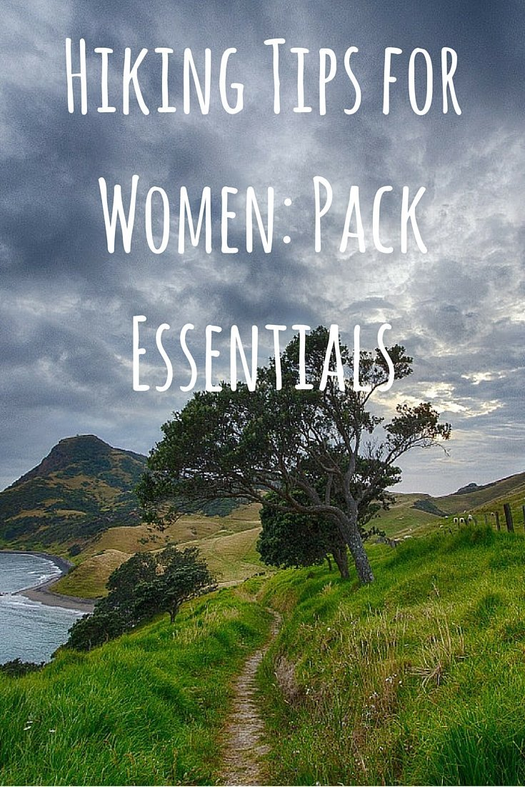 Hiking Tips for Women- Pack Essentials