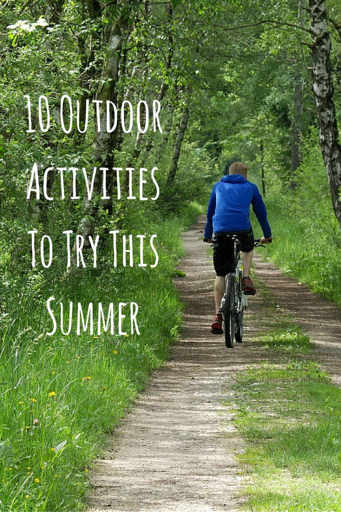 10 Outdoor Activities To Try This Summer