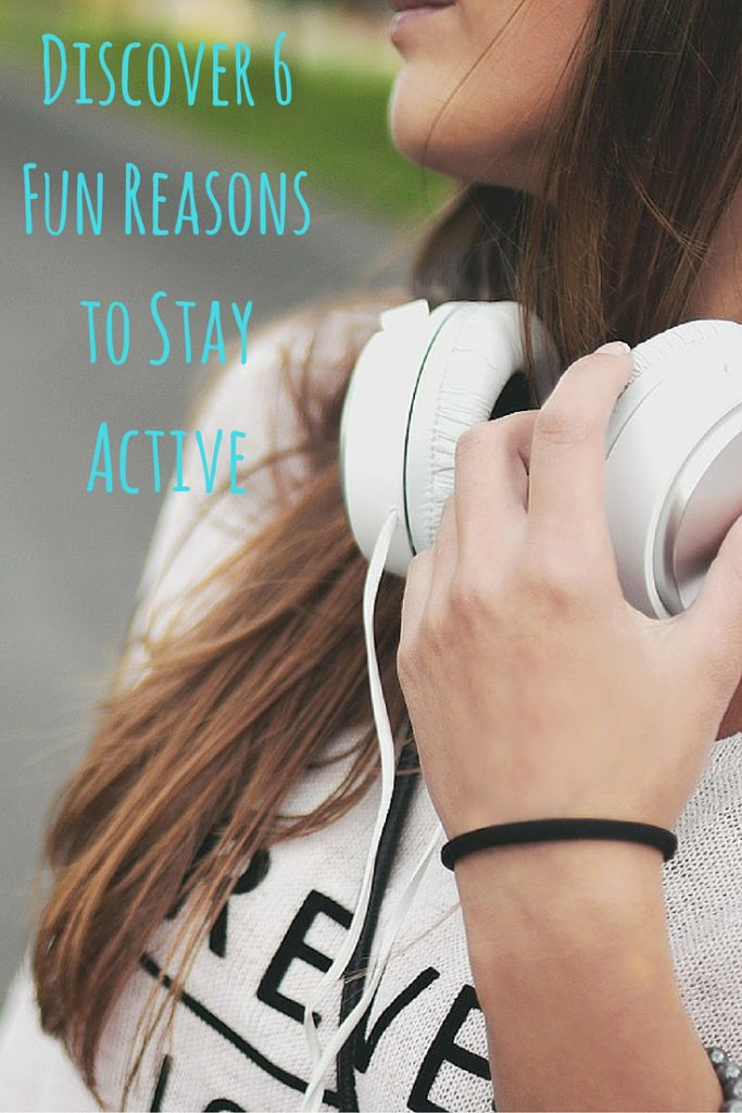 Discover 6 Fun Reasons to Stay Active