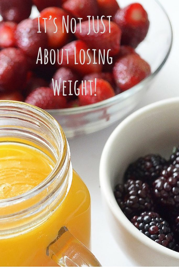 It's Not JUST About Losing Weight!
