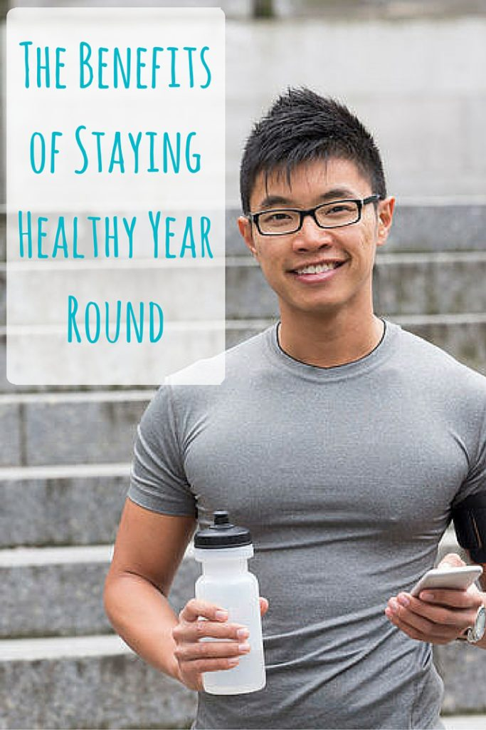 The Benefits of Staying Healthy Year Round