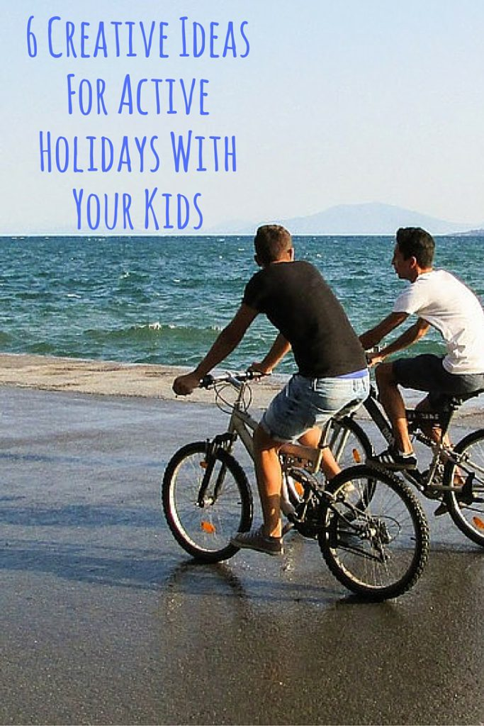 6 Creative Ideas For Active Holidays With Your Kids (1)
