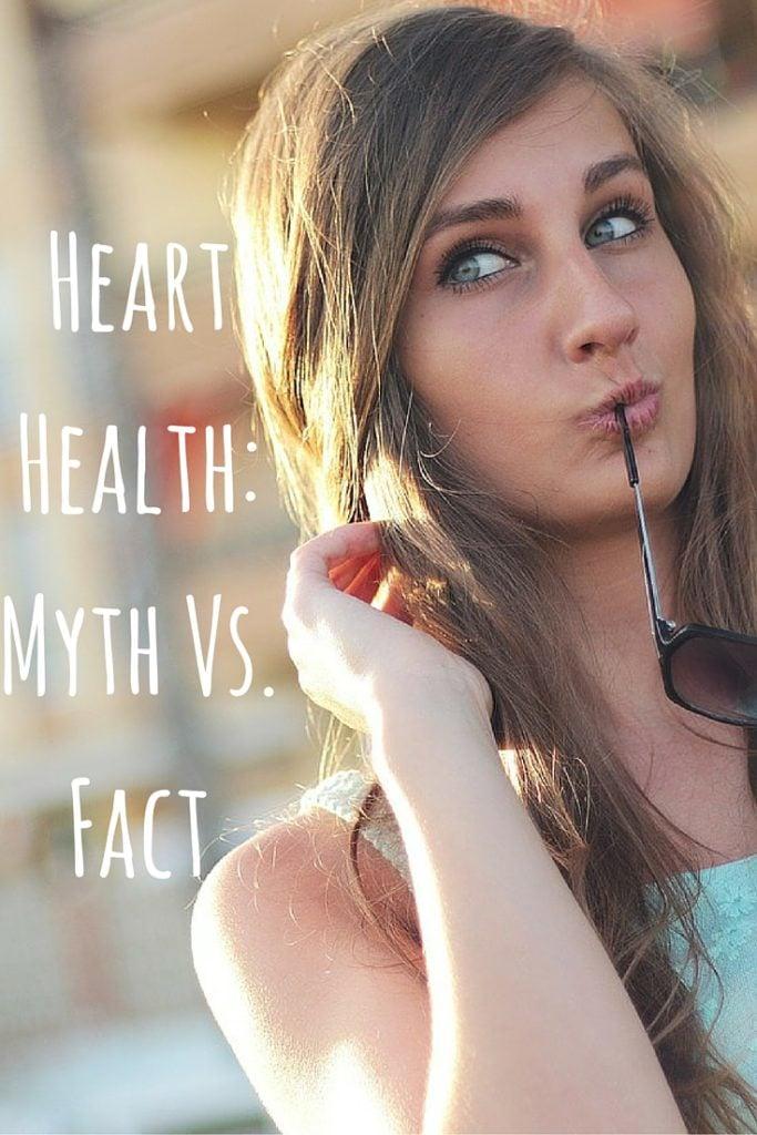 Heart Health- Myth Vs. Fact