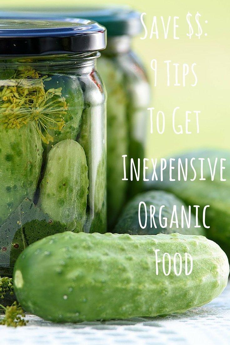 Save $$- 9 Tips To Get Inexpensive Organic Food