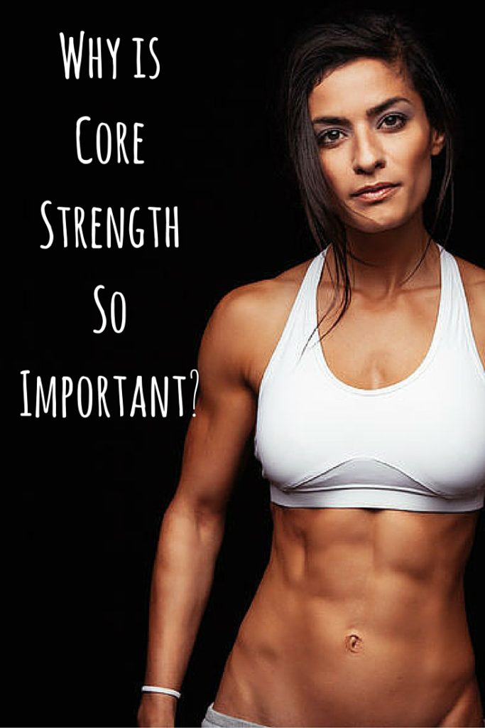 Why is Core Strength So Important-