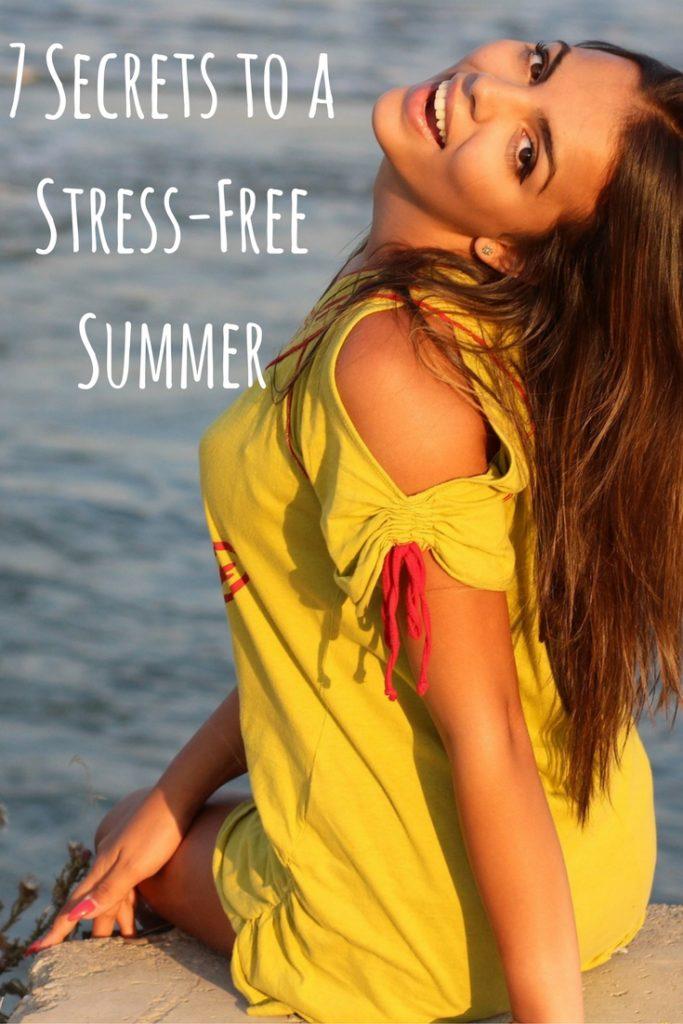 7 Secrets to a Stress-Free Summer