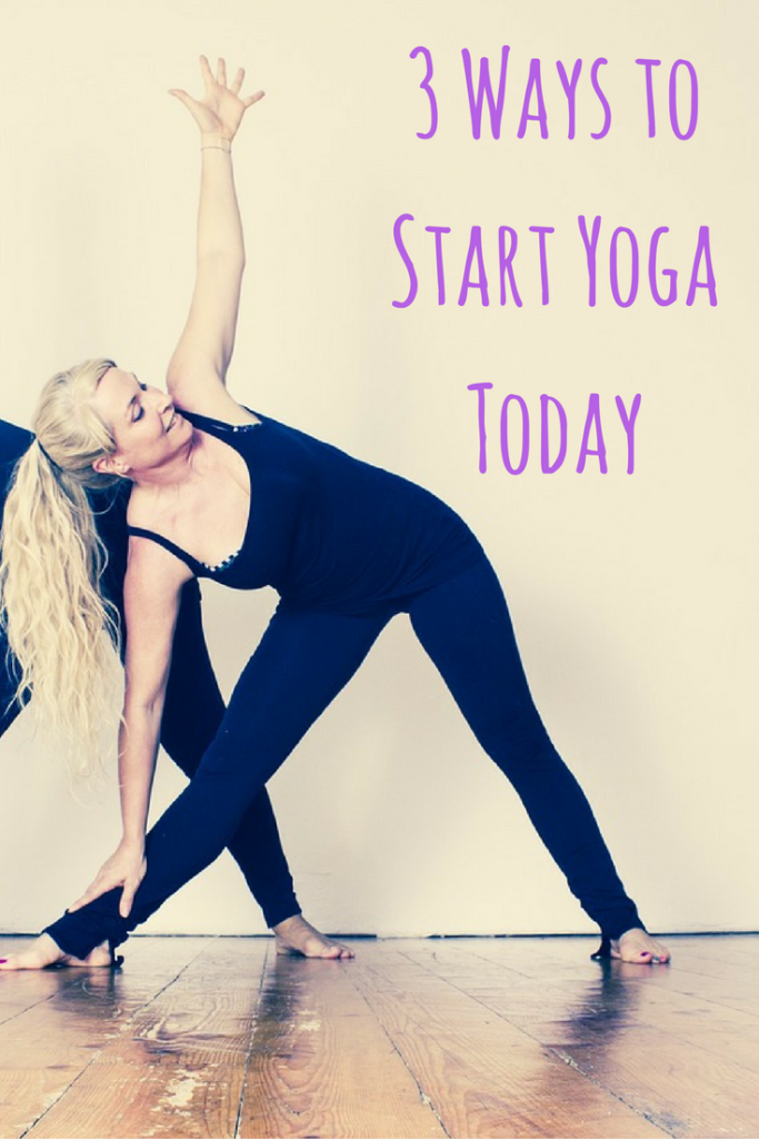 3 Ways to Start Yoga Today
