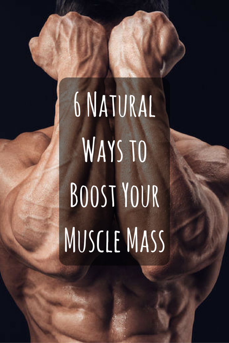 6 Natural Ways to Boost Your Muscle Mass