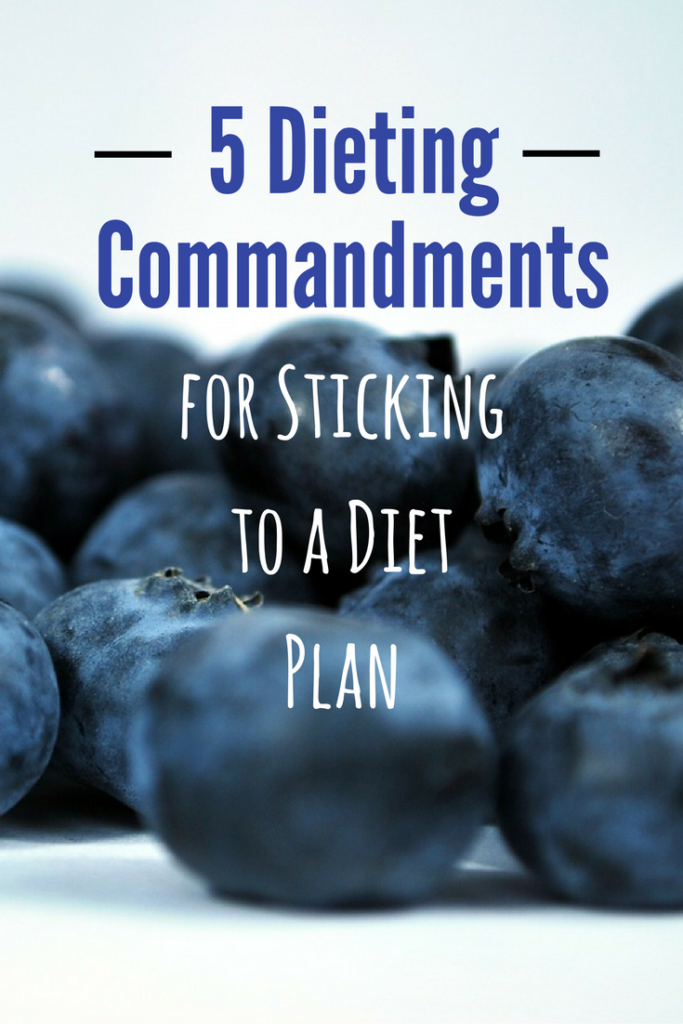 5 Dieting Commandments for Sticking to a Diet Plan