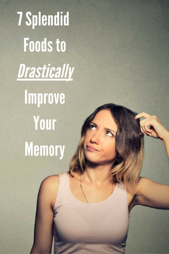 7 Splendid Foods to Drastically Improve Your Memory