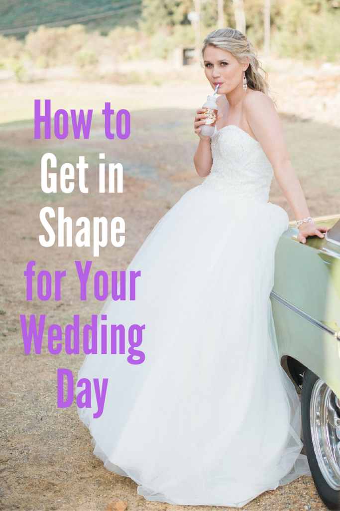 How to Get in Shape for Your Wedding Day