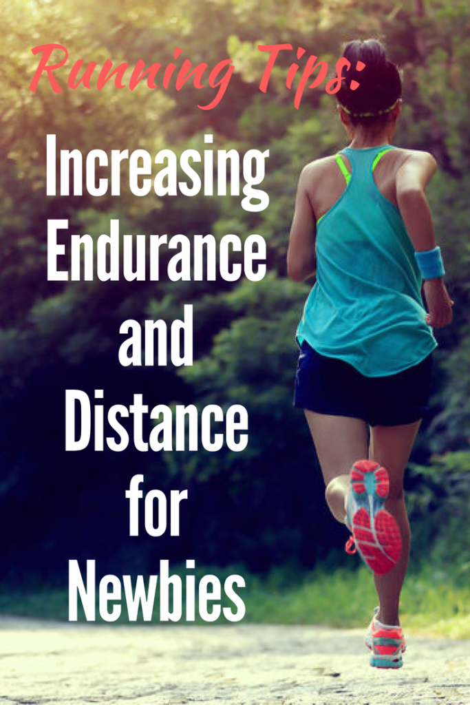 Running Tips Increasing Endurance and Distance for Newbies