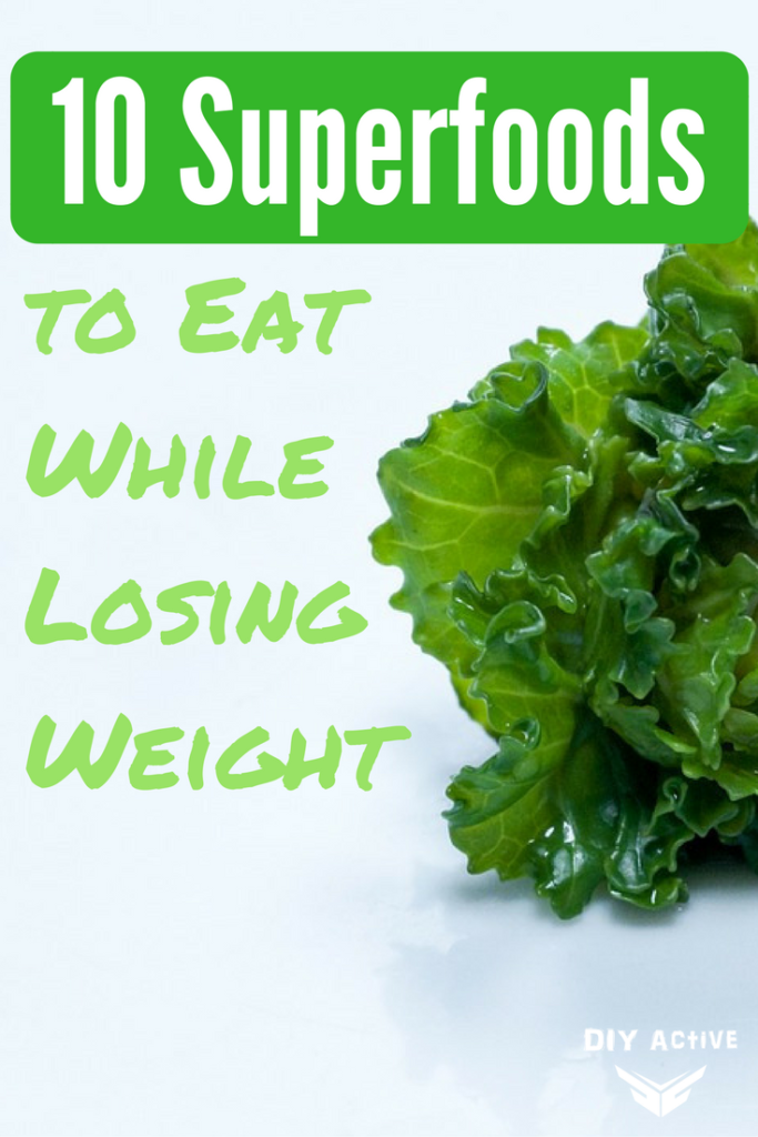 10 superfoods to Eat While Losing Weight